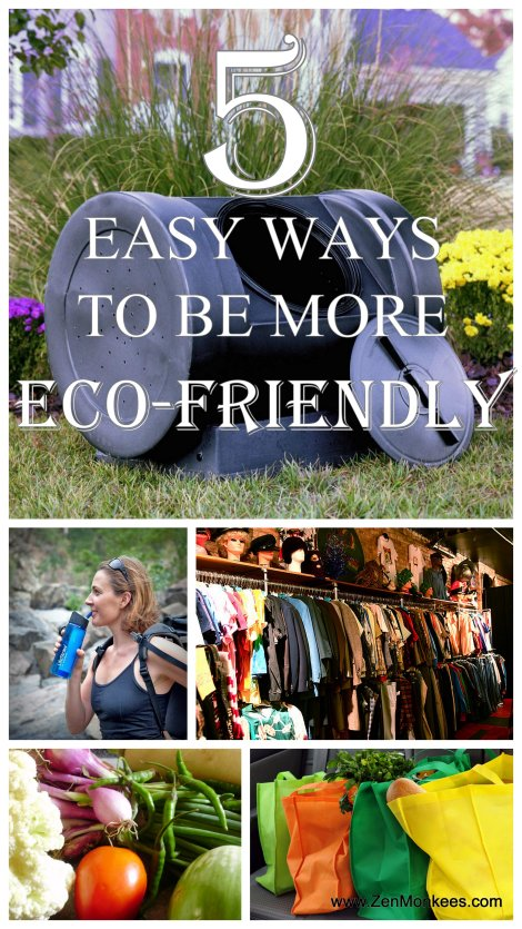 5 Easy Ways To Be More Eco-Friendly Starting Today Zen Monkees